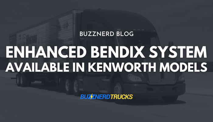 Blog: Enhanced Bendix System Available in Kenworth Models